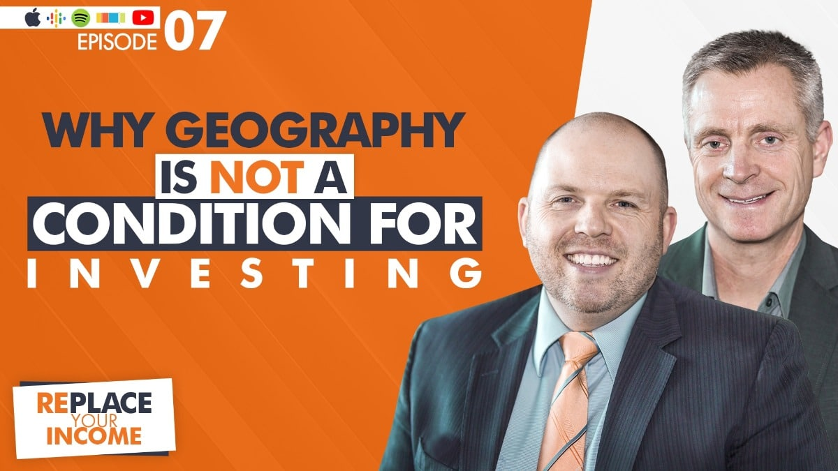 Why Geography is NOT a Condition for Investing with Kevin Clayson and Steve Earl