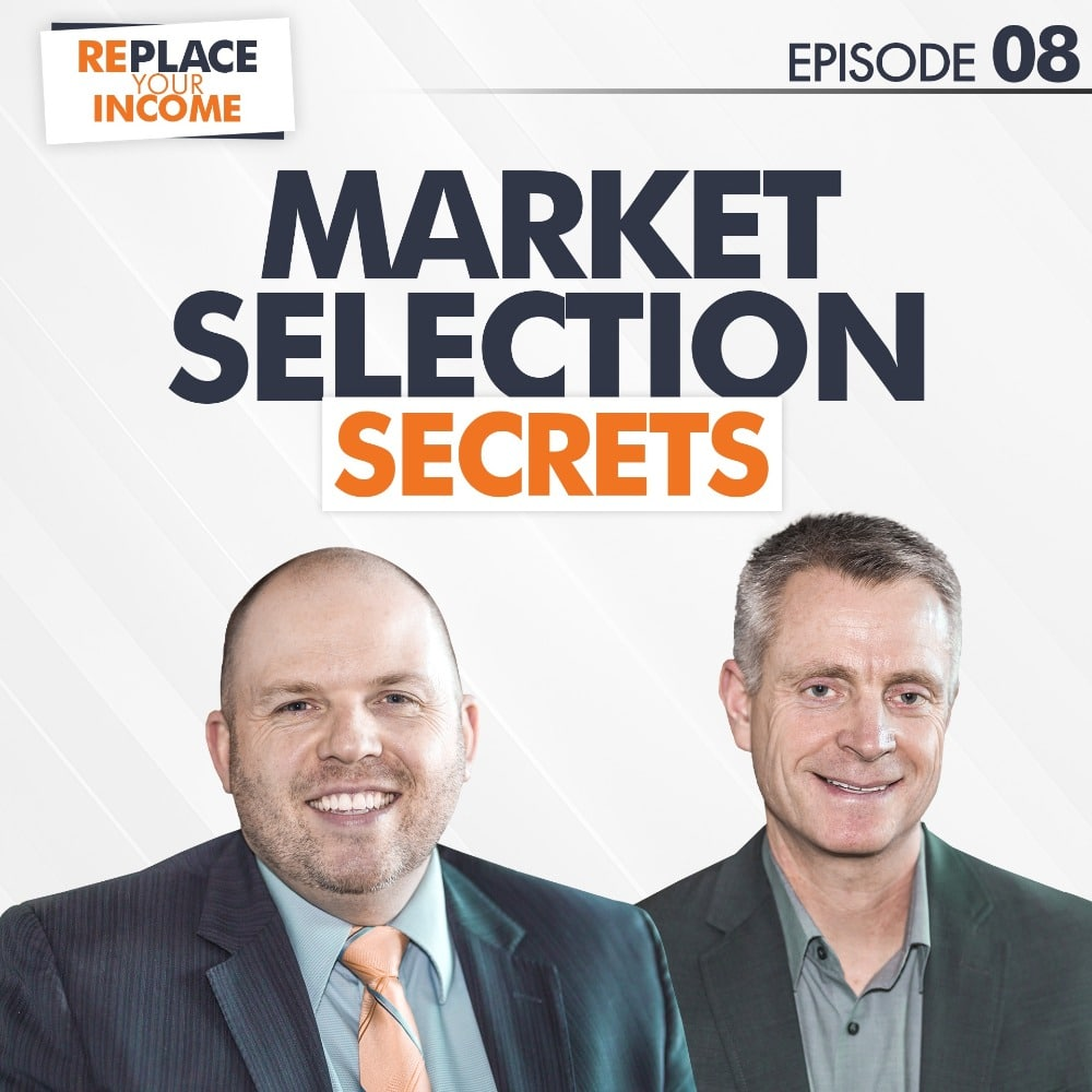 Market Selection Secrets - Replace Your Income Podcast Episode 08