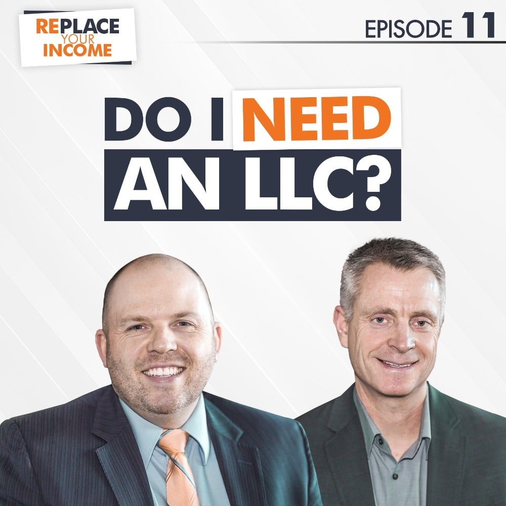 Do I Need an LLC? - Replace Your Income Episode 11
