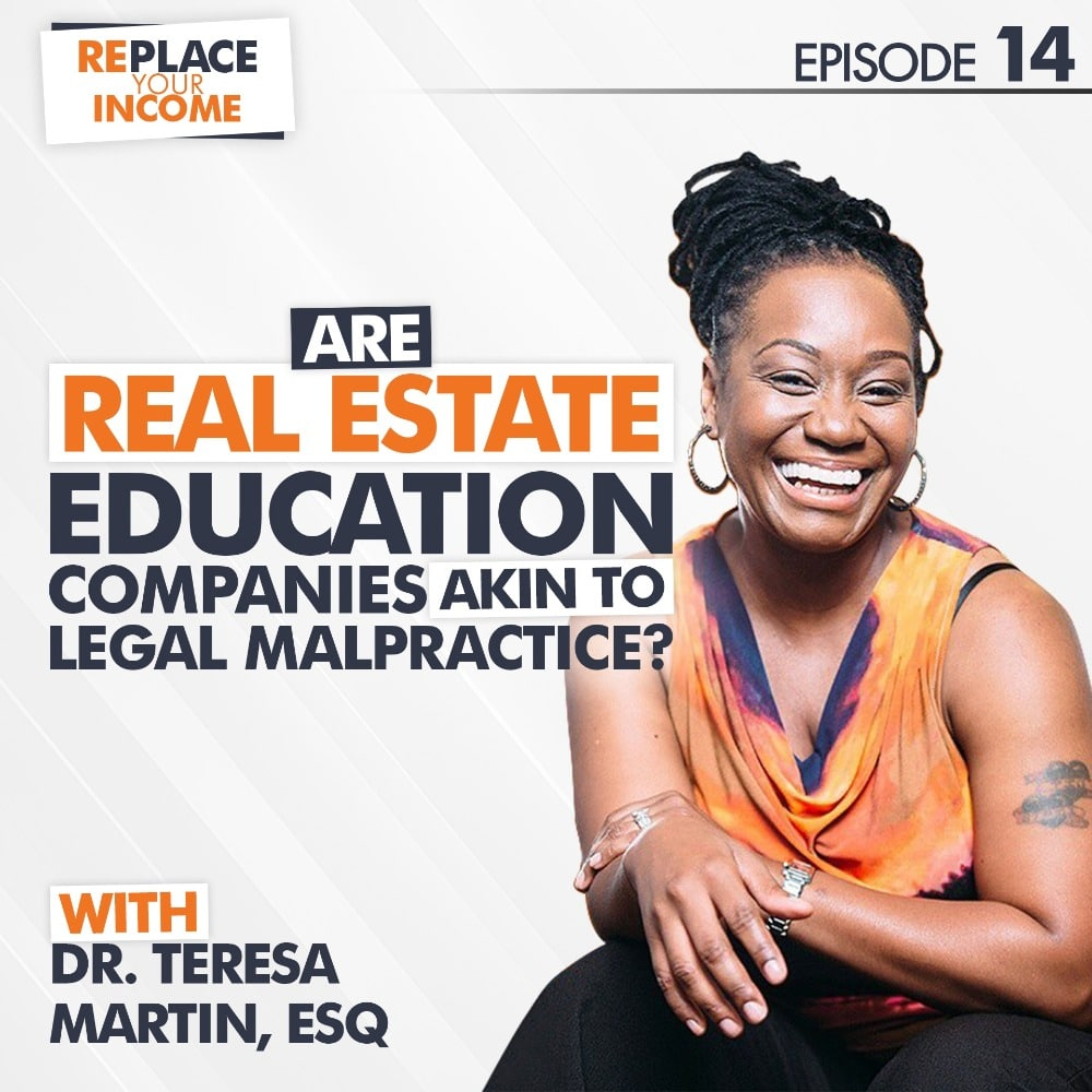 Are Real Estate Education Companies Akin To Legal Malpractice? A New York City Attorney's Real Talk with Dr. Teresa Martin, Esq