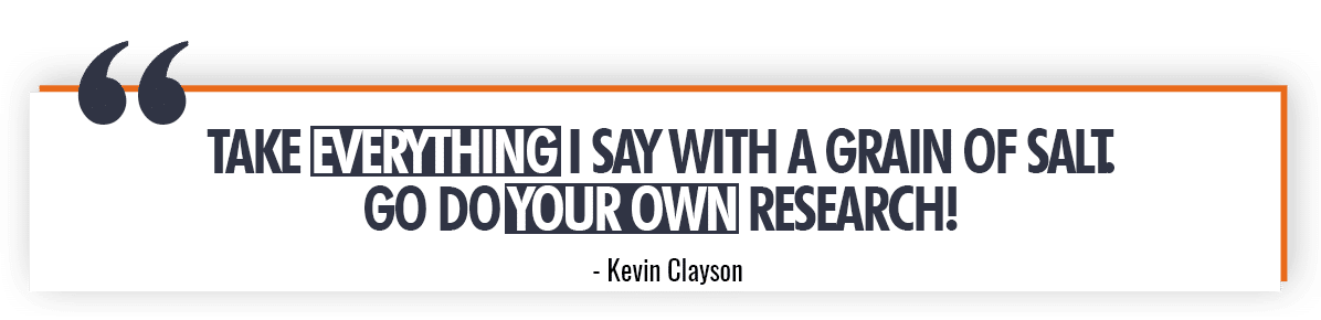 Kevin Clayson Quote on Doing Your Own Research