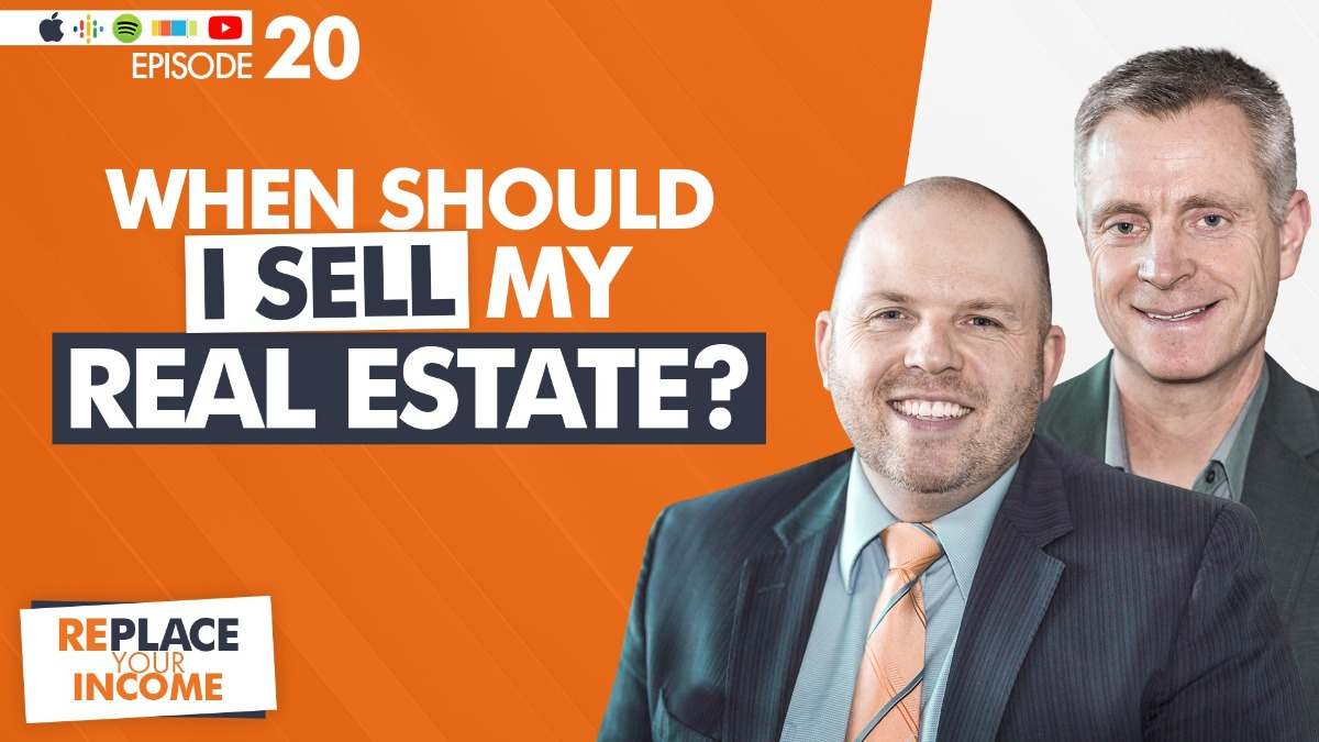 When Should I Sell My Real Estate? with Kevin Clayson and Steve Earl