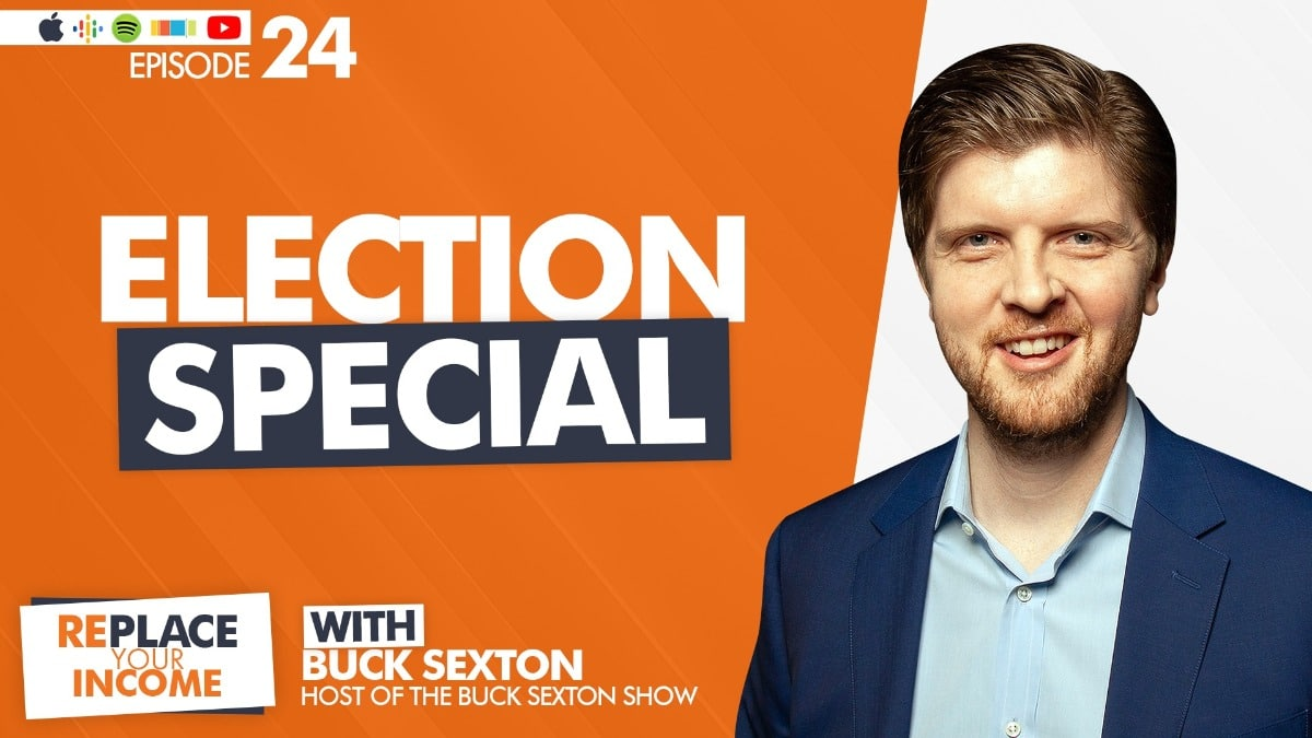 Election Special Featuring Buck Sexton with Kevin Clayson and Steve Earl