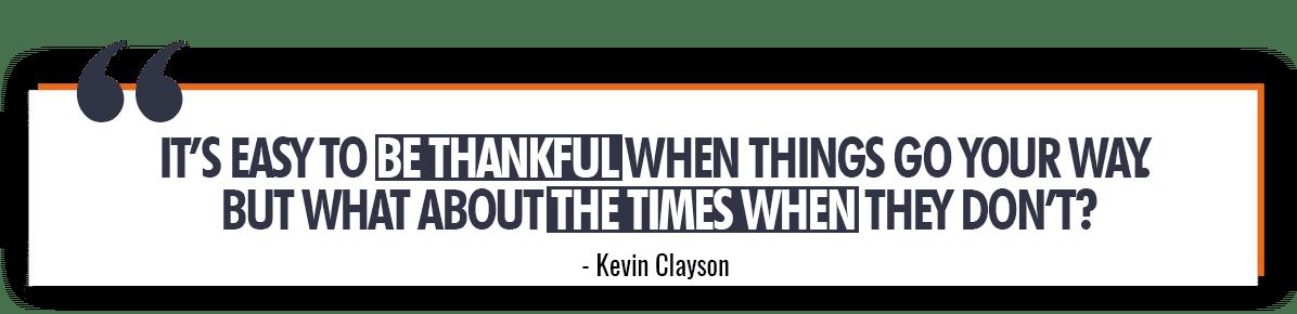 Kevin Clayson Quote on Gratitude