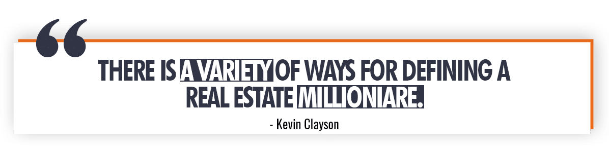 Kevin Clayson Quote on Definition of Real Estate Millionaire