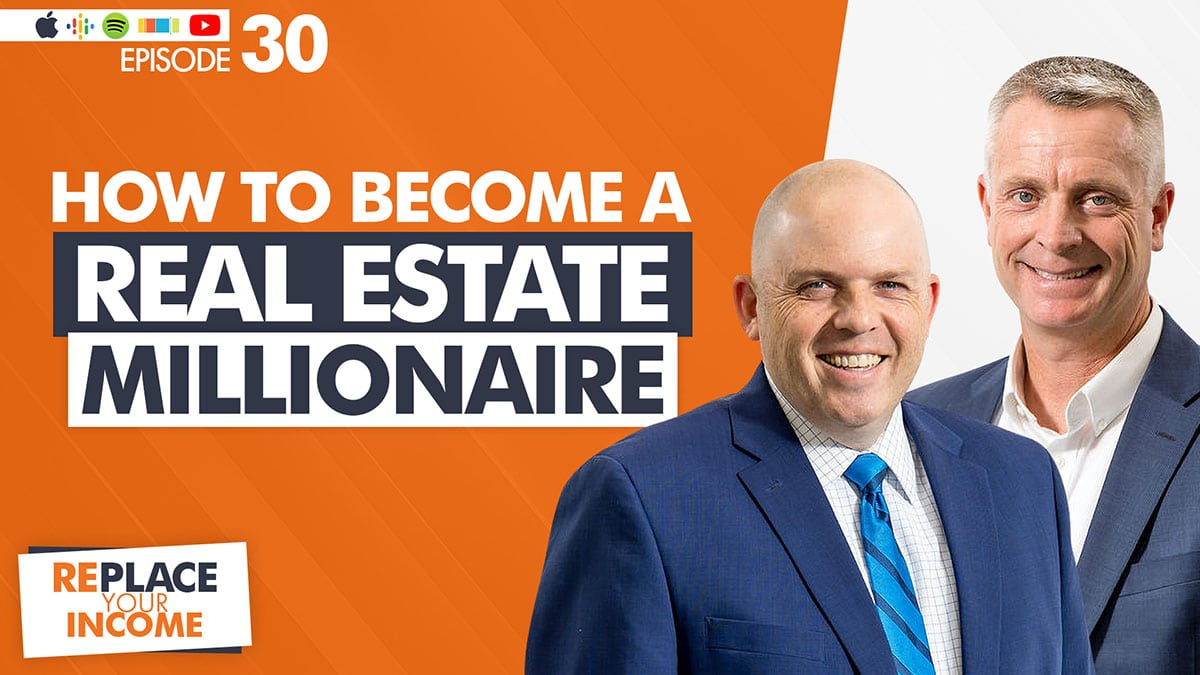 How To Become A Real Estate Millionaire, with Kevin Clayson and Steve Earl