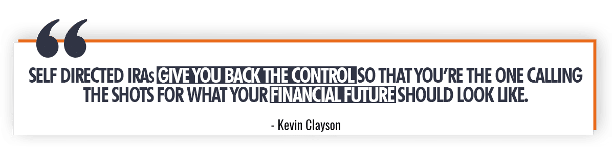 Kevin Clayson Quote on Self Directed IRAs