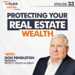 Protecting Your Real Estate Wealth With Don Pendleton