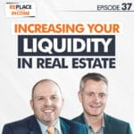 Increasing Your Liquidity In Real Estate | How to Optimize Your Investments for Liquidity