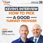 Kevin's Interview: How to Pick a Good Turnkey Provider