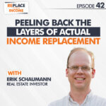 Income Replacement Case Study: Peeling Back The Layers Of Actual Income Replacement