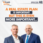 A Real Estate Plan Is Important, But This Is Even More Important …